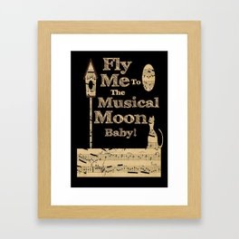 Fly Me To The Musical Moon Baby! Framed Art Print