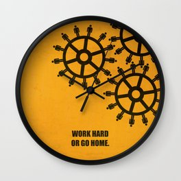 Lab No.4 -Work Hard Or Go Home Corporate Startup Quotes poster Wall Clock