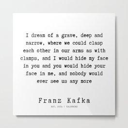 58  | Franz Kafka Quotes | 190910 Metal Print