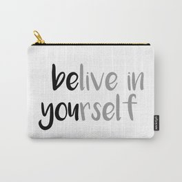 Belive in yourself Carry-All Pouch