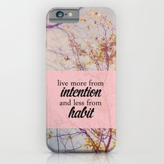 live from intention. iPhone 6s Slim Case