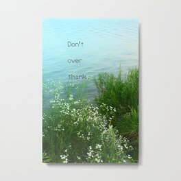 Don't Over Think Metal Print