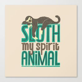 Sloth Is My Spirit Animal Canvas Print