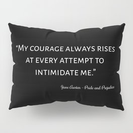 Pride and Prejudice Quote I Pillow Sham