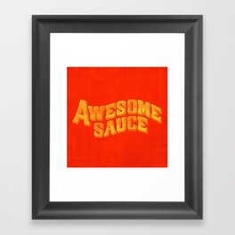Awesome Sauce Framed Art Print