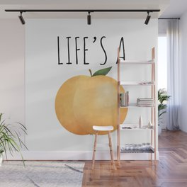 Life's A Peach Wall Mural