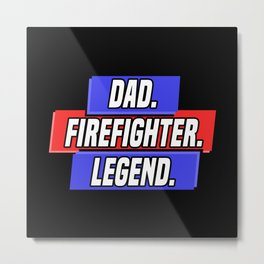 Funny Firefighter Firefighter Saying Gift Metal Print