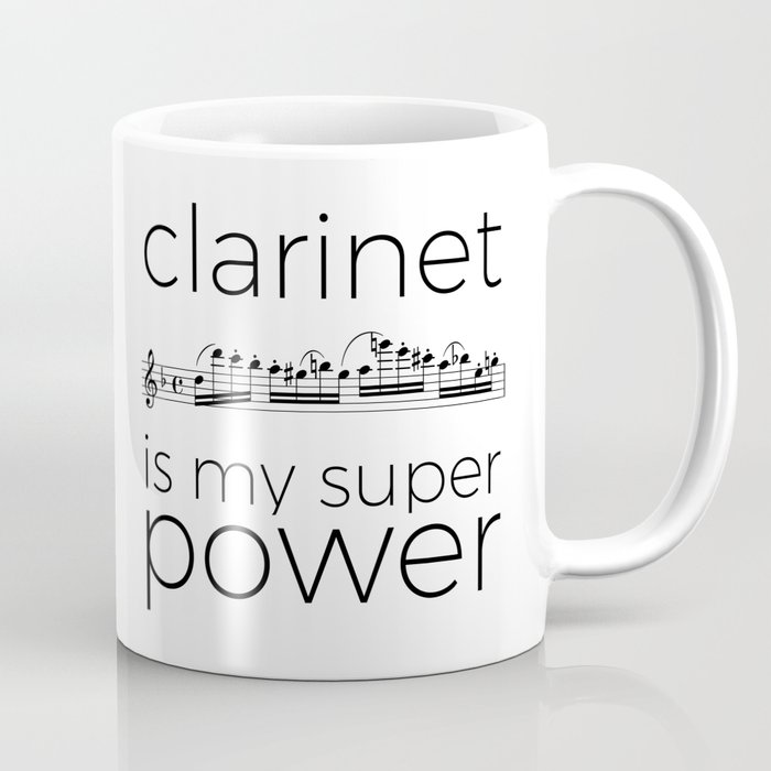 Clarinet is my super power (white) Coffee Mug