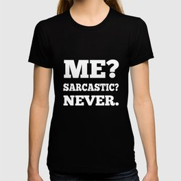 Funny Sarcasm T-Shirt Me Sarcastic Never Tee Gift Apparel T-shirt