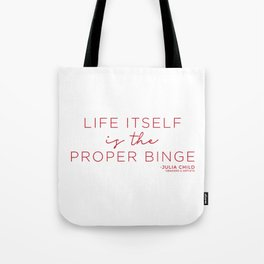 Life Itself is the Proper Binge (Red) Tote Bag