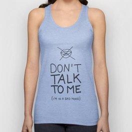 Don't talk to me (i'm in a bad mood) Unisex Tank Top