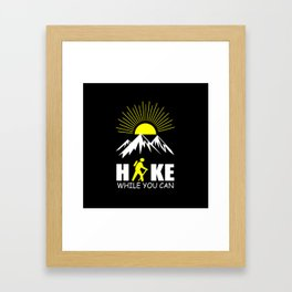hike while you can quote Framed Art Print