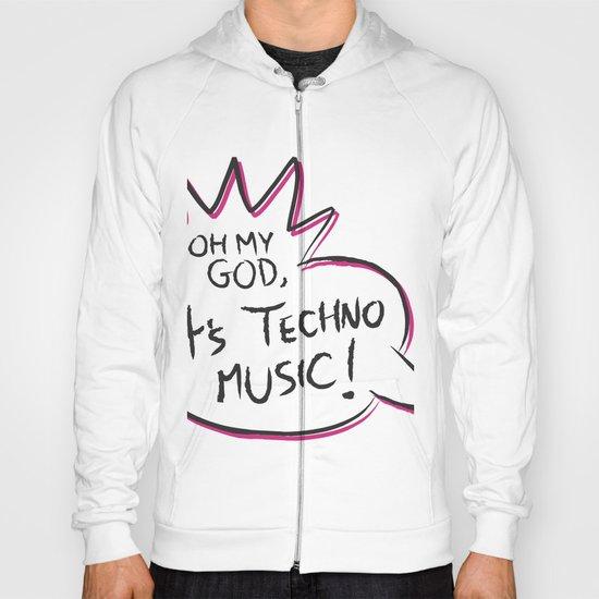 It's Techno Music! Hoody