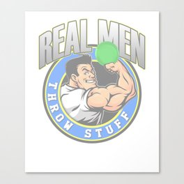 Real Men Throw Stuff Funny Disc Golf Canvas Print