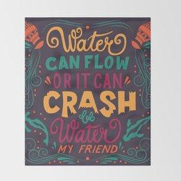 Be Water My Friend 2 Throw Blanket