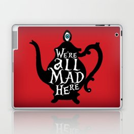 """""""We're all MAD here"""" - Alice in Wonderland - Teapot - 'Off With His Head Red' Laptop & iPad Skin"""