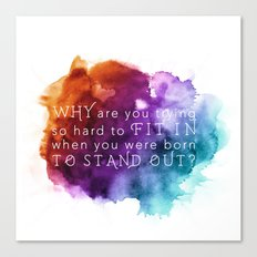 Stand out - Motivation Canvas Print