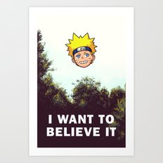 I Want To Believe It Art Print