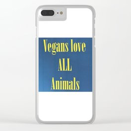 Vegans love ALL animals Clear iPhone Case