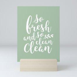 so fresh so clean clean  / mint Mini Art Print