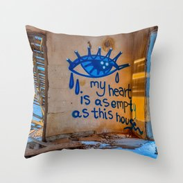 My Heart Is As Empty As This House Throw Pillow
