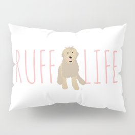 'Ruff Life' Dog Pillow Sham