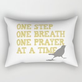 ONE STEP ONE BREATH ONE PRAYER AT A TIME Rectangular Pillow