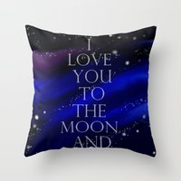 "i love you to the moon and back Throw Pillows featuring ""I love you to the moon and back, my love."" by Kiki Christina"
