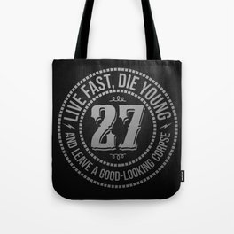 Live fast die young Tote Bag