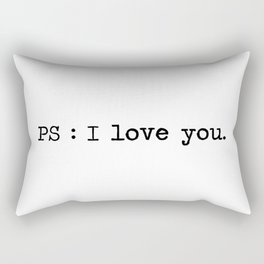 Ps : I love you. Rectangular Pillow