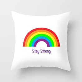 Rainbow Stay Strong Throw Pillow