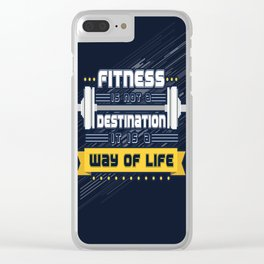 Fitness is not a destination it is a way of life Inspirational Quote Clear iPhone Case