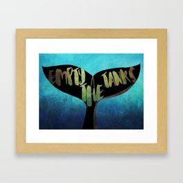 Empty the Tanks - A Pledge for Orcas Framed Art Print