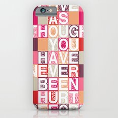 Love As Though Slim Case iPhone 6s
