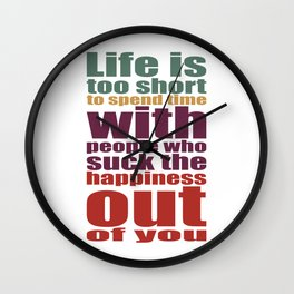 Life is happiness Wall Clock