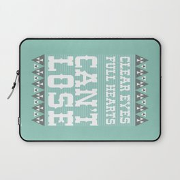 Clear Eyes Full Heart Can't Lose Laptop Sleeve