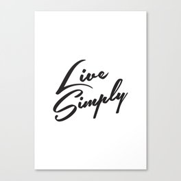 Live simply Canvas Print