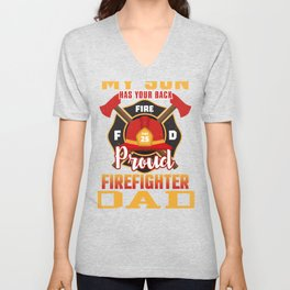 My Son Has Your Back Proud Firefighter Dad Father Unisex V-Neck