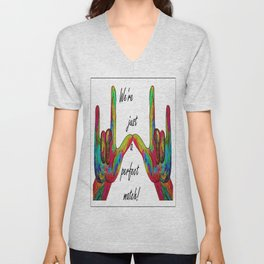 We're Just a Perfect Match Unisex V-Neck