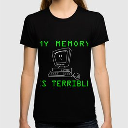 My Memory Is Terrible T-shirt Design Great Gift For Programmer Computer Science Technology T-shirt