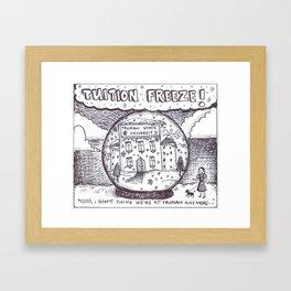 tuition freeze! Framed Art Print