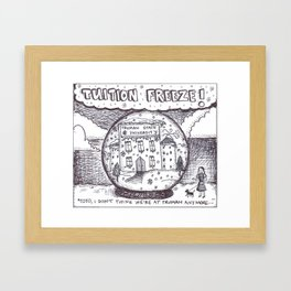 tuition freeze! Framed Art Print