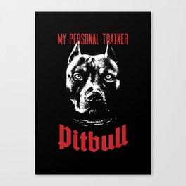 Pitbull My Personal Trainer Canvas Print