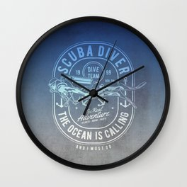 The Ocean Is Calling And I must Go Scuba Diving Wall Clock