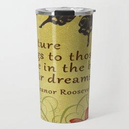 "Eleanor Roosevelt Quote, ""The future..."" Travel Mug"