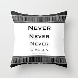 Never Give Up Black and White Throw Pillow
