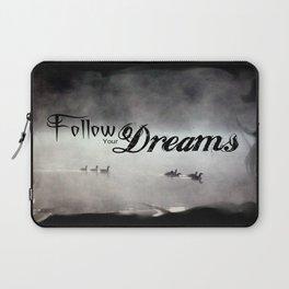 Follow Your Dreams Laptop Sleeve