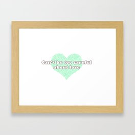 Can't be too careful about love - blue Framed Art Print