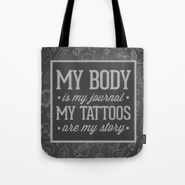 My Tattoos Are My Story Quote Tote Bag