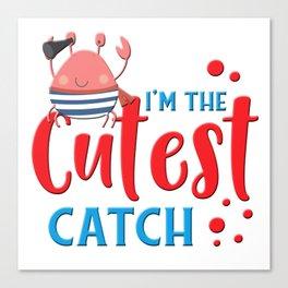Cutest Catch in the Ocean Canvas Print